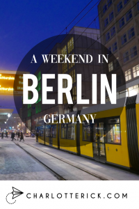 A weekend in Berlin - Charlotte Rick