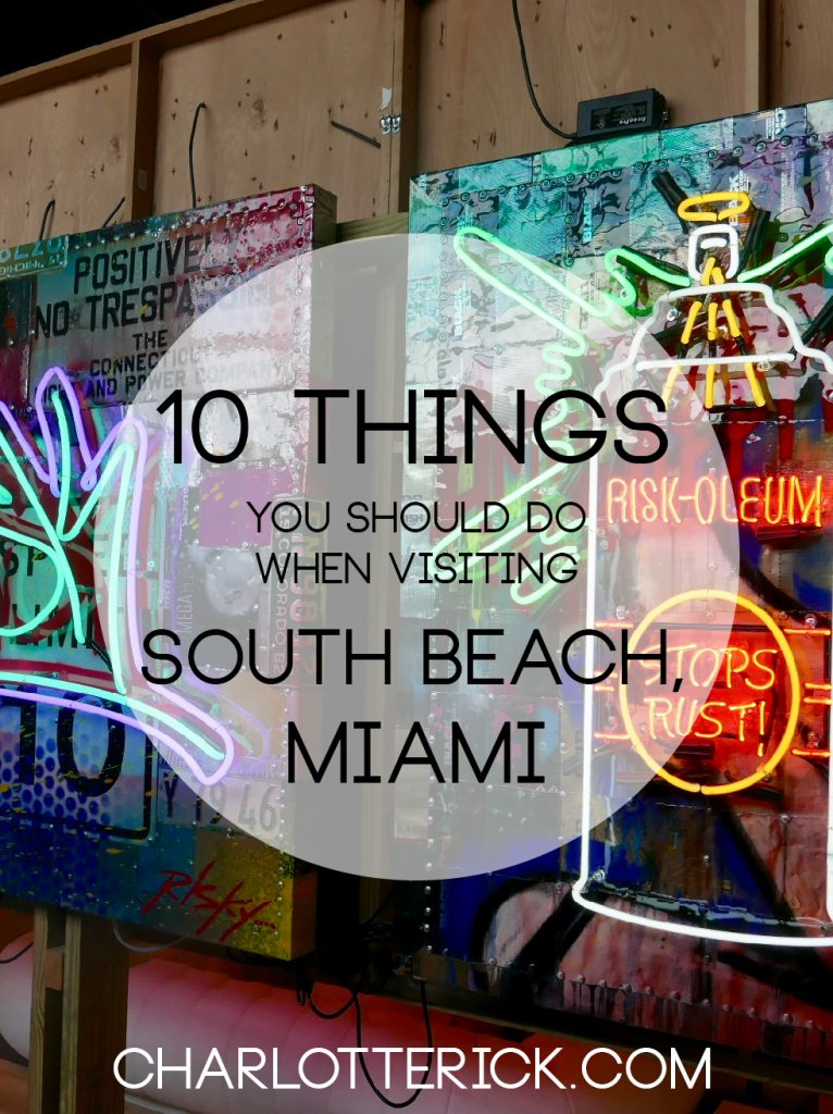 10 Things You Should Do When Visiting South Beach, Miami - Charlotte Rick