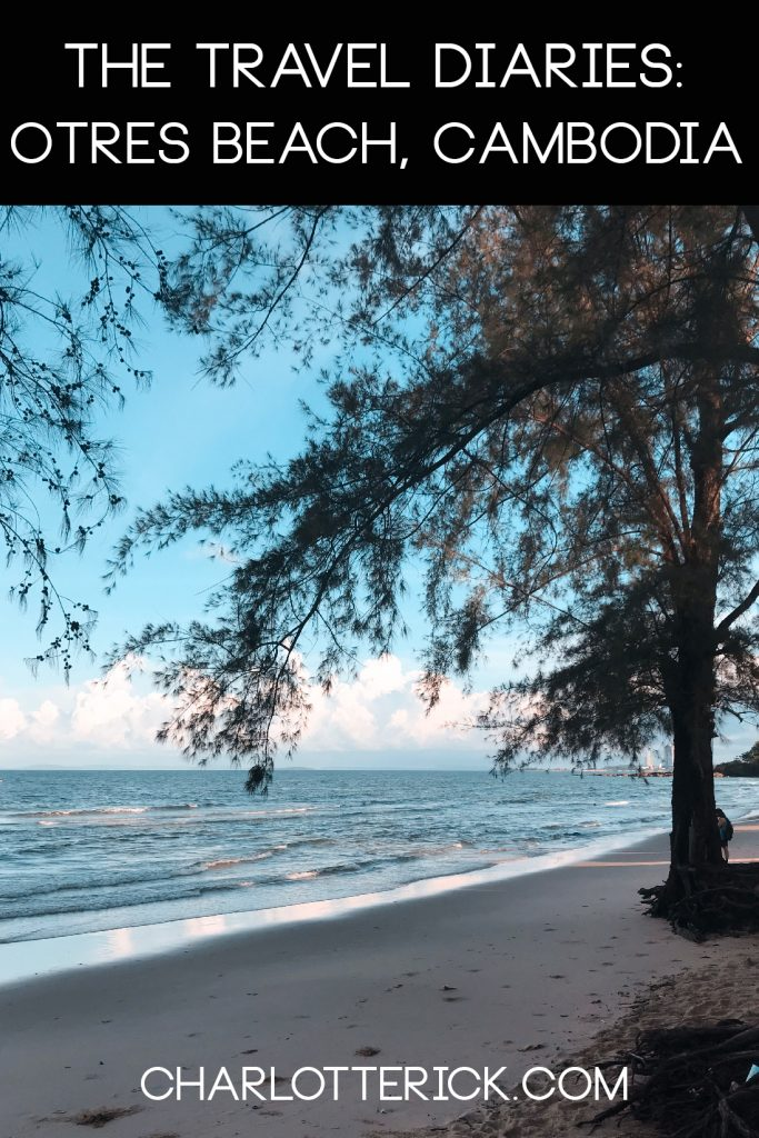 The Travel Diaries: Otres Beach, Cambodia - Charlotte Rick | A Travel & Lifestyle Blog