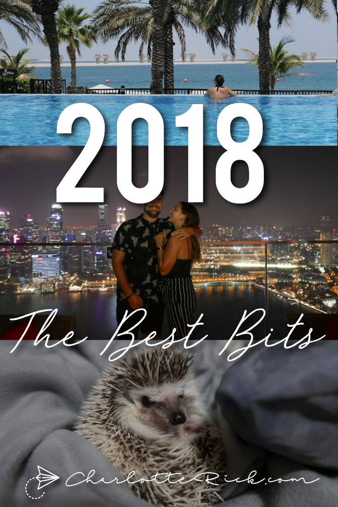 Charlotte Rick | A Travel & Lifestyle Blog: 2018: The Best Bits