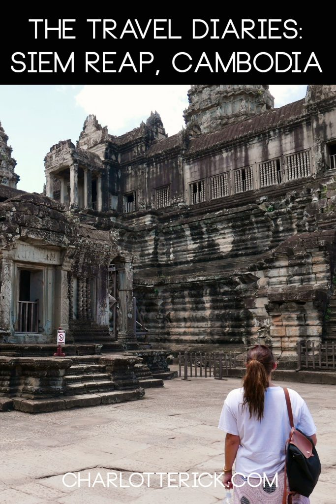 The Travel Diaries: Siem Reap, Cambodia - Charlotte Rick | A Travel & Lifestyle Blog