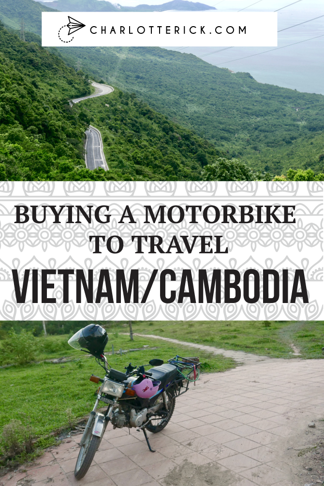 Buying a motorbike in Vietnam/Cambodia | Charlotte Rick | A Travel & Lifestyle Blog @ charlotterick.com